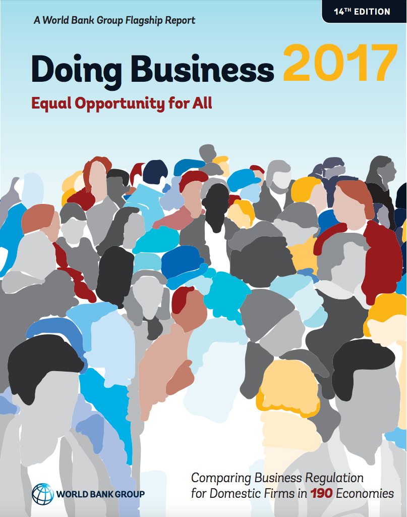 World Bank's Doing Business 2017 Measures Regulations and Ranks Ease of Doing Business Across 190 Economies